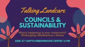 JUNE 27 | Talking Landcare – Councils & Sustainability