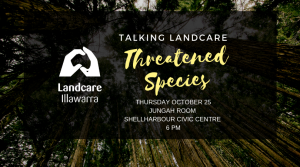 OCTOBER 25 | Talking Landcare Threatened Species